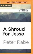 A Shroud for Jesso by Peter Rabe (2016, MP3 CD, Unabridged)