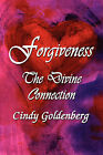 Forgiveness: The Divine Connection by Cindy (Paperback, 2007)