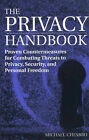 Privacy Handbook: Proven Countermeasures for Combating Threats to Privacy, Security and Personal Freedom by Michael Chesbro (Paperback, 2002)