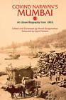 Govind Narayan's Mumbai: An Urban Biography from 1863 by Govind Narayan, Gyan Prakash (Hardback, 2008)