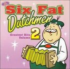 Greatest Hits, Vol. 2 * by Six Fat Dutchmen (CD, 2002, Polka City Records)