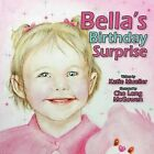 Bella's Birthday Surprise by Katie Mueller (Paperback, 2012)