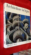 LIBRO - ARCHITETTURE IN LEGNO Case , Chiese interni  - 1969
