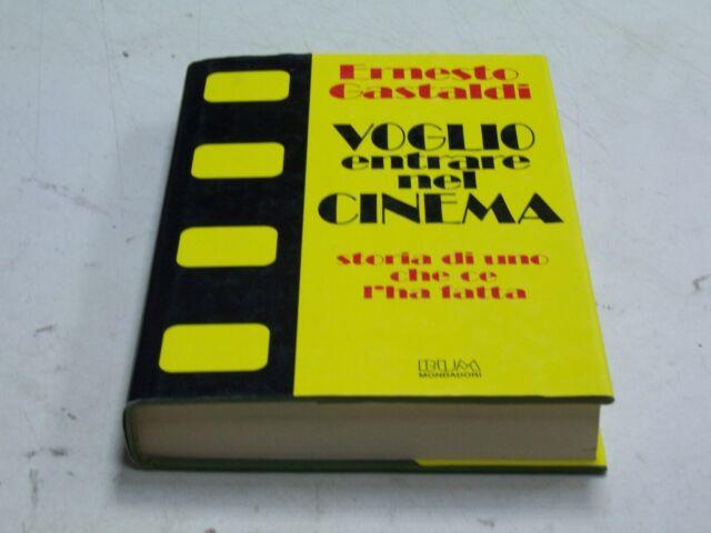 VOGLIO ENTRARE NEL CINEMA ERNESTO GASTALDI MONDADORI 1991 OTTIMO RARO LEGG BEne