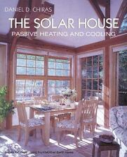 Solar House : Passive Heating and Cooling by Daniel D. Chiras (Paperback)