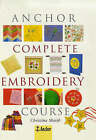 Anchor Complete Embroidery Course by Christina Marsh (Hardback, 1998)