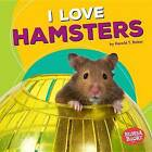 I Love Hamsters by Harold T Rober (Hardback, 2016)
