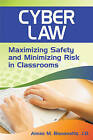Cyber Law: Maximizing Safety and Minimizing Risk in Classrooms by SAGE Publications Inc (Paperback, 2009)