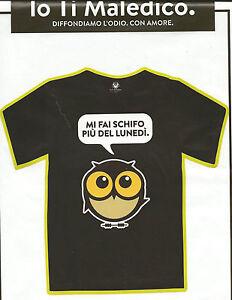 Io-Ti-Maledico-T-shirt-Unisex-Taglia-M-MI-FAI-SCHIFO-PIU-DEL-LUNEDI