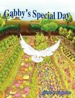 Gabby's Special Day 9781456807603 by Gloria J Fugarino Paperback