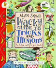 Alan Snow's Wacky Guide to Tricks and Illusions by Alan Snow (Paperback, 1992)