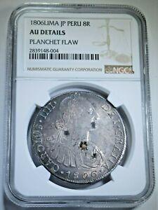 NGC Planchet Flaw 1806 Peru Silver 8 Reales AU Mint Error Spanish Dollar Coin