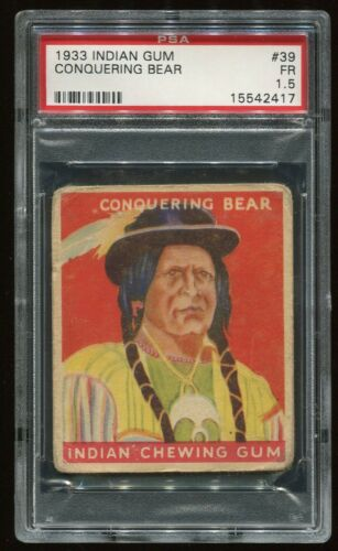 1933 Indian Gum #039 Conquering Bear 192 PSA 1.5 FR Cert #15542417