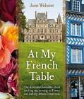 At My French Table by Jane Webster (Paperback, 2014)