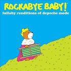 Rockabye Baby: Lullaby Renditions of Depeche Mode by Rockabye Baby! (CD, Feb-2012, Rockabye Baby!)