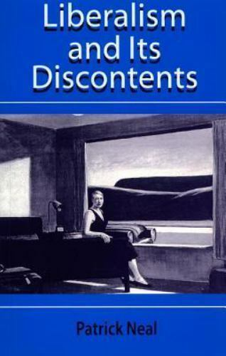Liberalism and Its Discontents: By Patrick Neal