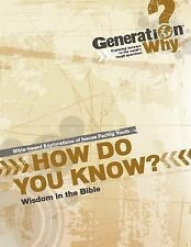 How Do You Know?: Wisdom in the Bible (Generation Why Bible Studies)