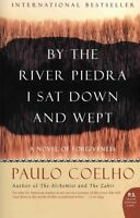 By The River Piedra I Sat Down And Wept: A Novel Of Forgiveness By Paulo Coelho,