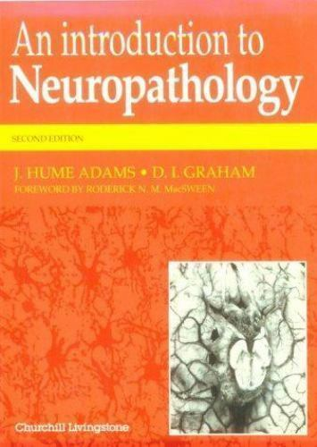 An Introduction to Neuropathology by J. Hume Adams and David I. Graham (1994,...