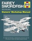 Fairey Swordfish Manual: 1934 to 1945 (All Marks) by Jim Humberstone (Hardback, 2014)