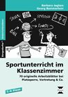 Sportunterricht im Klassenzimmer - Sekundarstufe von Georg Bemmerlein und Barbara Jaglarz (2016, Geheftet)