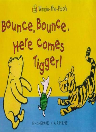 Bounce Bounce! Here Comes Tigger (Hunnypot Library),A. A. Milne, E. H. Shepard