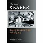 The Poem Reaper: Reaping the Seasons of Life Through Poetry by Mary J Lawhorn (Paperback / softback, 2002)
