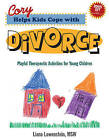 Cory Helps Kids Cope with Divorce: Playful Therapeutic Activities for Young Children by Liana Lowenstein (Paperback, 2013)