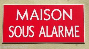 Alerte Plaque Gravée Maison Sous Alarme Format 48 X 100 Mm Et D'Avoir Une Longue Vie.