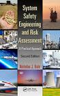 System Safety Engineering And Risk Assessment: A Practical Approach by Nicholas J. Bahr (Hardback)