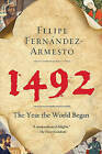 1492: The Year the World Began by William P Reynolds Professor of History Felipe Fernandez-Armesto (Paperback / softback)