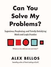 Can You Solve My Problems? : Ingenious, Perplexing, and Totally Satisfying...