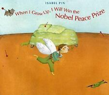 When I Grow Up, I Will Win the Nobel Peace Prize-ExLibrary