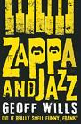 Zappa and Jazz von Geoff Wills (2015, Taschenbuch)