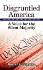 Disgruntled America a Voice for The Silent Majority 9781434341983 Bowman