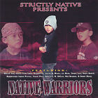Native Warriors, Vol. 1 by Native Warriors (CD, May-2005, Strictly Native Entertainment)