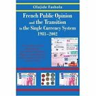 French Public Opinion and The Transition to The Single System 19