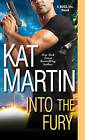 Into the Fury by Kat Martin (Paperback, 2016)