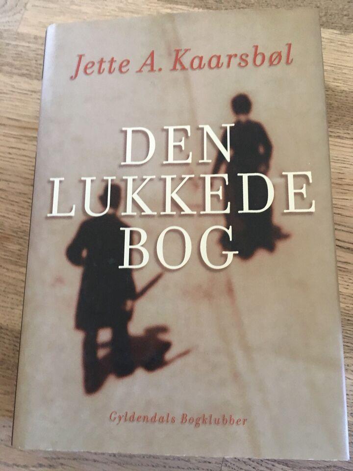 Den lukkede bog, Jette A. Kaarsbøl , genre: roman