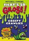 That's So Gross!: Creepy Crawlies von Mitchell Symons (2011, Taschenbuch)