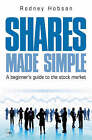Shares Made Simple: A Beginner's Guide to the Stock Market by Rodney Hobson (Paperback, 2007)