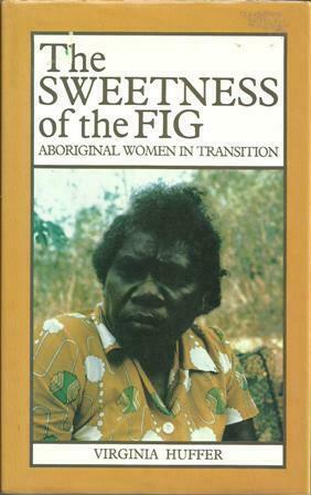 The Sweetness of the Fig   Australian  Aboriginal Women in Transition