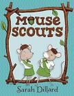 Mouse Scouts by Sarah Dillard (Hardback, 2016)