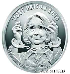 2016 1 Oz 999 Fine Silver Vote Hillary For Prison Proof