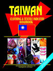 Taiwan Clothing and Textile Industry Handbook by International Business Publications, USA (Paperback / softback, 2005)