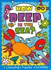 How Deep is the Sea? by Autumn Publishing Ltd (Hardback, 2010)