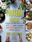 Protein Ninja: Power Through Your Day with 100 Hearty Plant-Based Recipes That Pack a Protein Punch by Terry Hope Romero (Paperback, 2016)