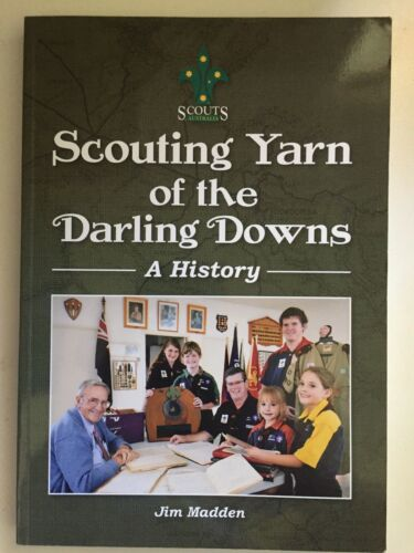 Scouting Yarn of the Darling Downs A History Jim Madden PB 2012