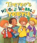 Trevor's Wiggly-Wobbly Tooth by Lester L Laminack (Paperback / softback, 2002)
