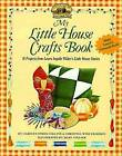 My Little House Crafts Book: 18 Projects from Laura Ingalls Wilder's by Carolyn Strom Collins (Paperback, 2014)